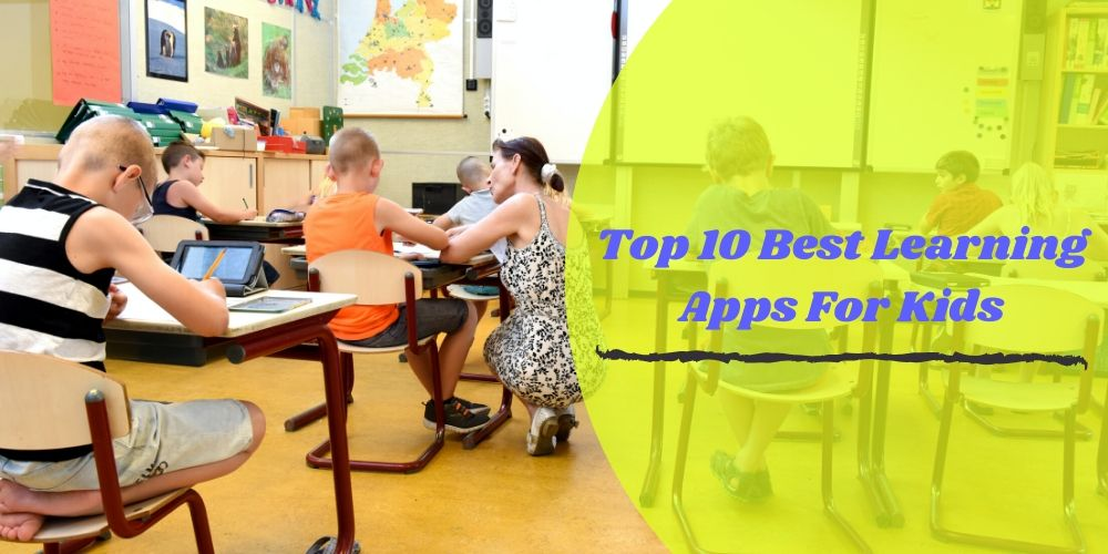 Top 10 Best Learning Apps For Kids