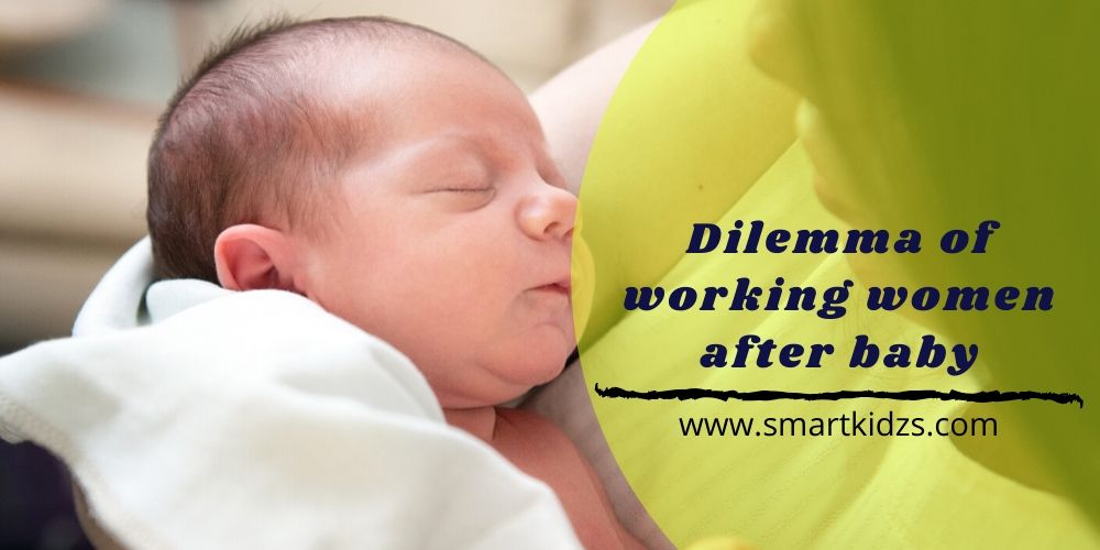 Dilemma Of Working Women After Baby