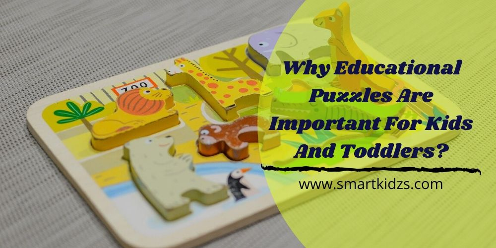 Why Educational Puzzles Are Important For Kids And Toddlers