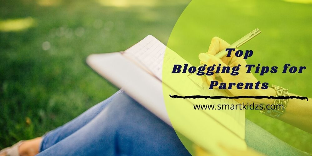 Top Blogging Tips for Parents
