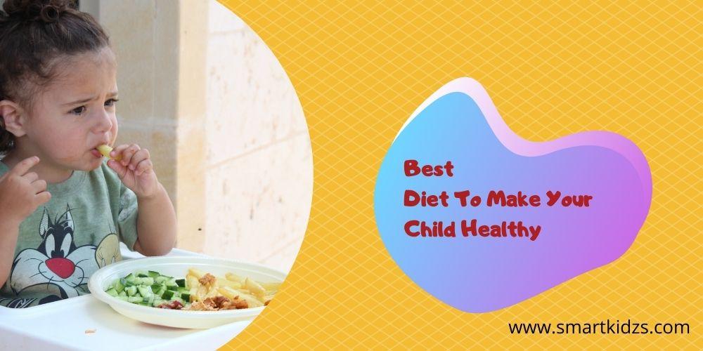 Best Diet To Make Your Child Healthy