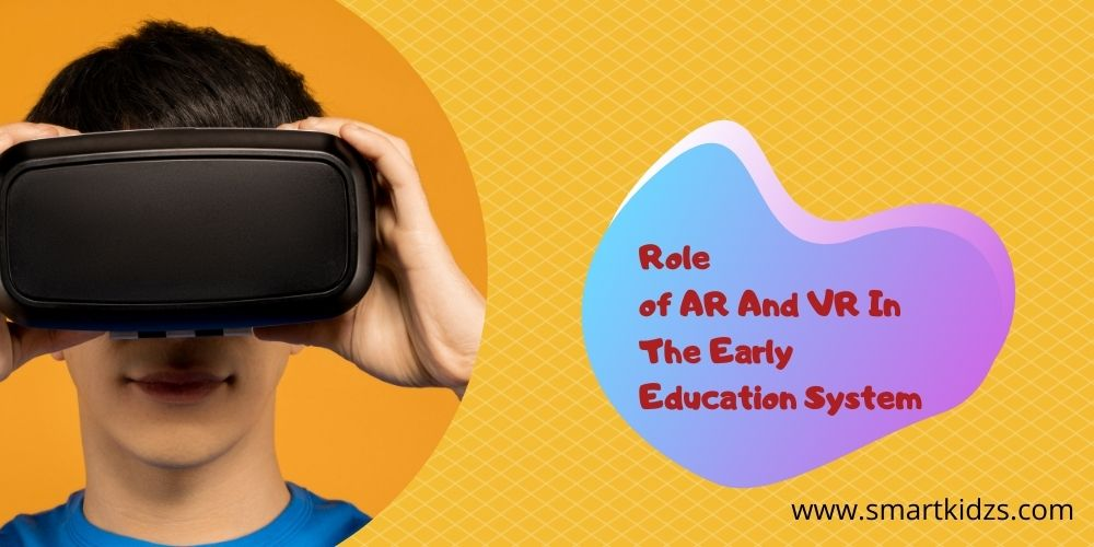 Role of AR And VR In The Early Education System