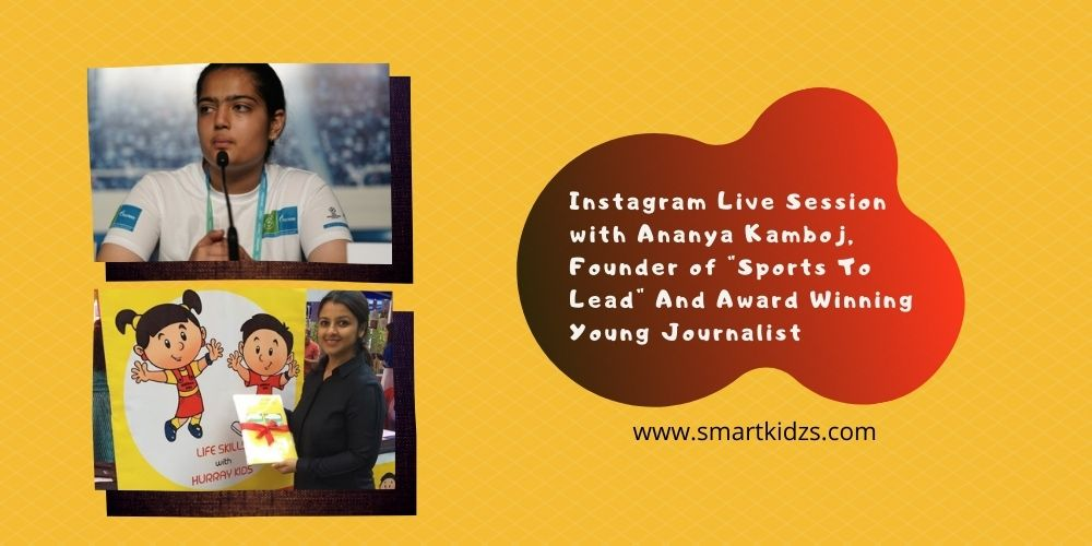 Instagram Live Session with Ananya Kamboj, Founder of Sports To Lead And Award Winning Young Journalist