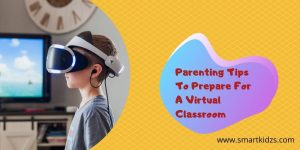 Parenting Tips To Prepare For A Virtual Classroom