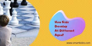 How Kids Develop At Different Ages