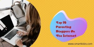 Top 10 Parenting Bloggers On The Internet