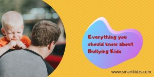 Everything you should know about Bullying Kids