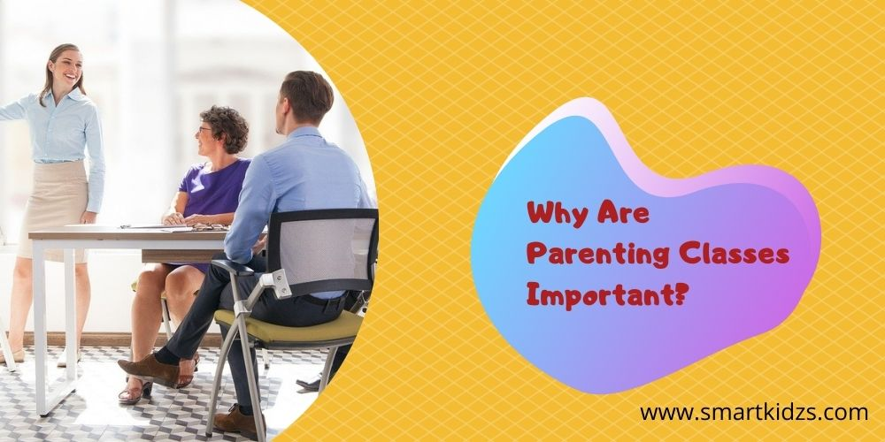 Why Are Parenting Classes Important?