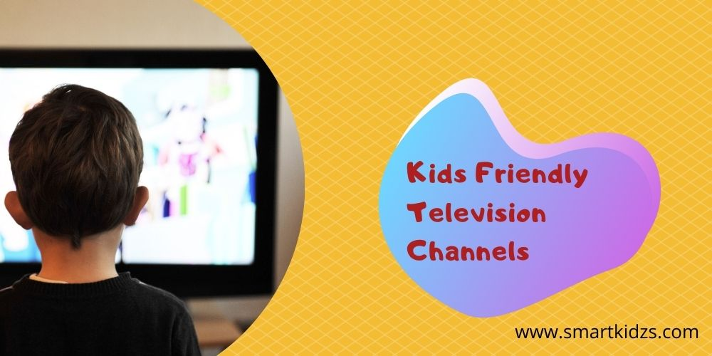 Kids Friendly Television Channels